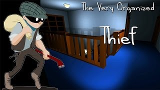 STEALING ALL OF YOUR STUFF The Very Organised Thief