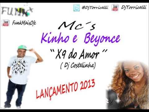 Mc´s Kinho e Beyonce - X9 do Amor ( Dj Costelinha ) Lançamento 2013 , Apoio : Funk +