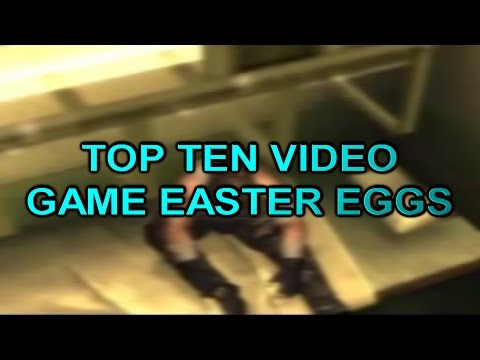 Top Ten Video Game Easter Eggs