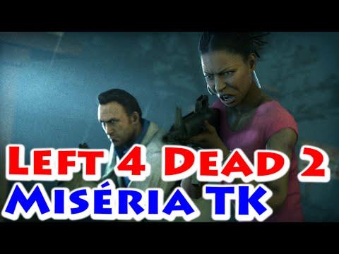 Left 4 Dead 2 - Miséria TK