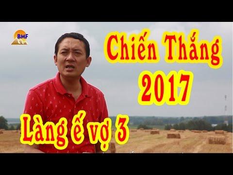 Chiến Thắng 2017 | Liên Khúc Nhạc Vàng Trong Phim Hài Tết Làng ế Vợ 3 Mới Hay Nhất