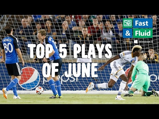 Fast & Fluid Top 5 Plays of June 2014