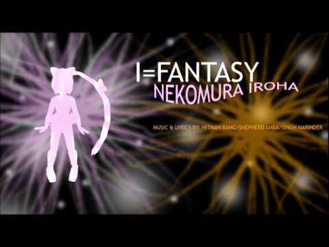 [Nekomura Iroha] I=Fantasy [FULL VER.]
