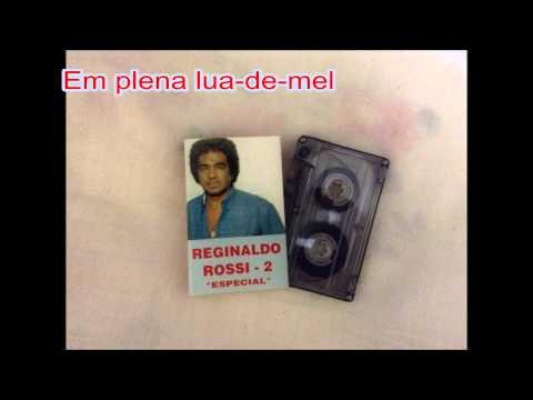 O melhor de Reginaldo Rossi - 21 músicas
