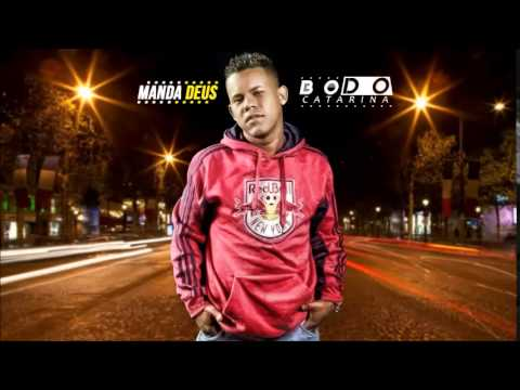 MC BO DO CATARINA - MANDA DEUS - (JUNIOR PRODUTOR ) 2014