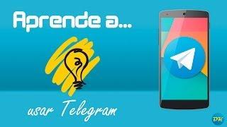 Aprende A Usar Telegram (¿el WhatsApp Killer?)