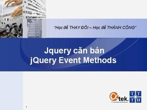Bài 4. Jquery căn bản_jQueryEvent Methods.