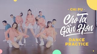 Chi Pu   CHO TA GẦN HƠN (I'm In Love) Dance Practice (치푸)