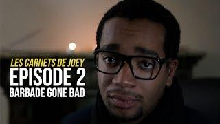 LES CARNETS DE @JoeFwi - BARBADE GONE BAD (ÉPISODE 2)