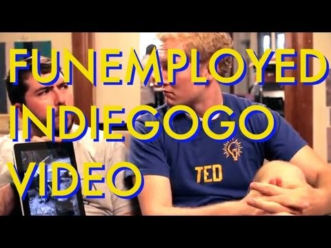 Funemployed Needs Money