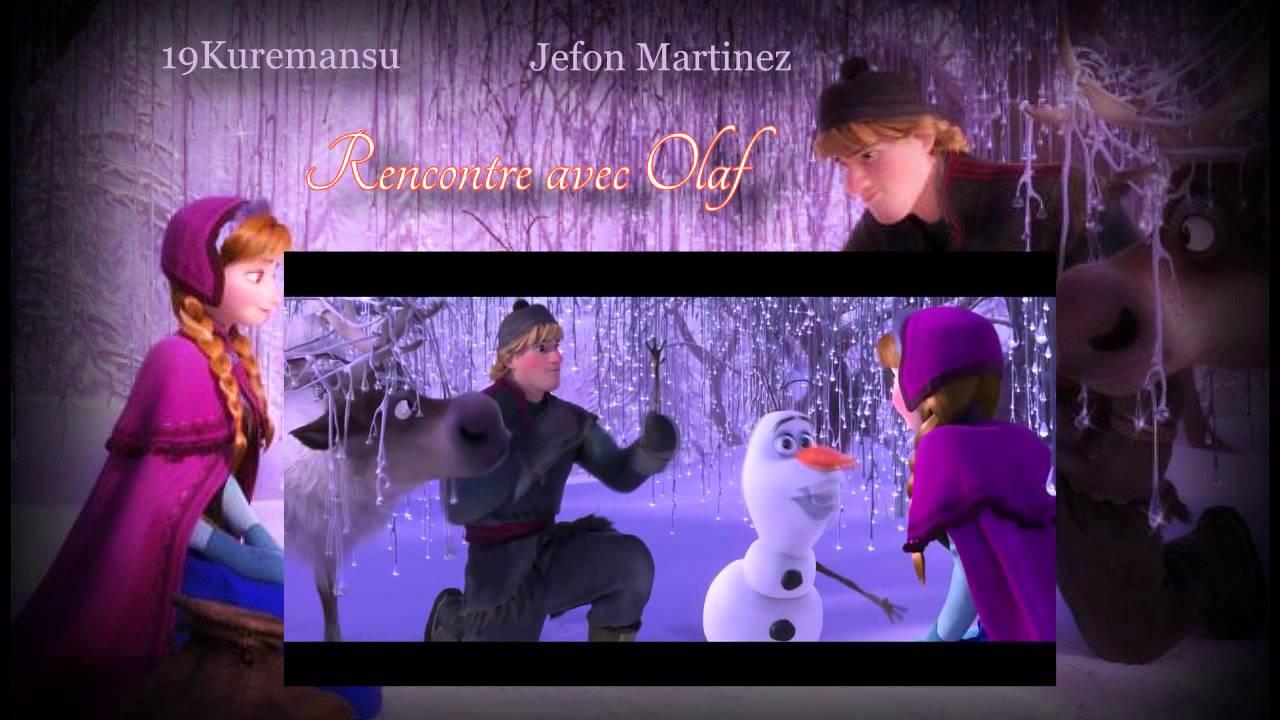 ... Jefon Martinez] La Reine des Neiges - Rencontre avec Olaf - YouTube