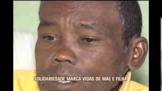 Solidariedade marca vidas de m�e em filha em Belo Horizonte
