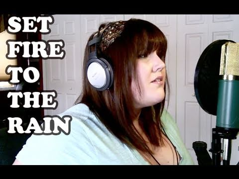 """Set Fire to the Rain"" by Adele (Request Tuesday)"