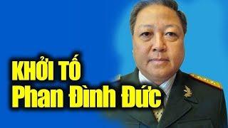 Phan Đình Đức vừa bị bắt từ vụ PVN là Con trai của tướng Đinh Đức Thiện, cháu đại tướng Mai Chí Thọ