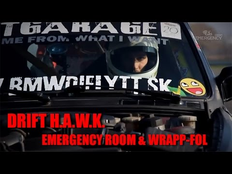 Emergency Room & Wrapp-Fol - Drift H.A.W.K. (Full HD 1080p)