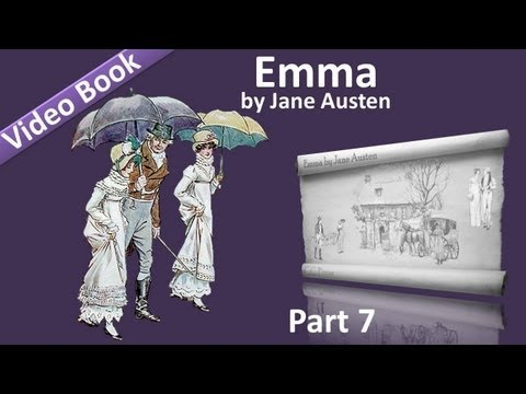 Part 7 - Emma Audiobook by Jane Austen (Vol 3: Chs 08-13)
