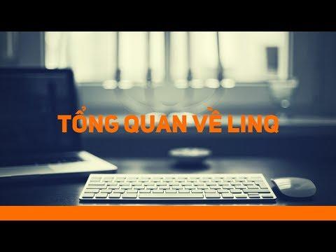 Lập Trình LinQ - Bài 1: Tổng quan về LinQ