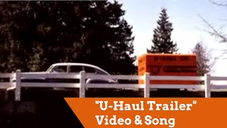 """U-Haul Trailer"" Video"