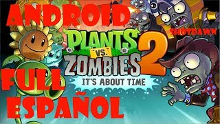 [Android] Plants Vs Zombies 2! Full APK Spanish NO ROOT