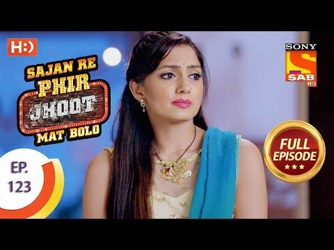 Sajan Re Phir Jhoot Mat Bolo - सजन रे फिर झूठ मत बोलो - Ep 123 - Full Episode - 9th November, 2017