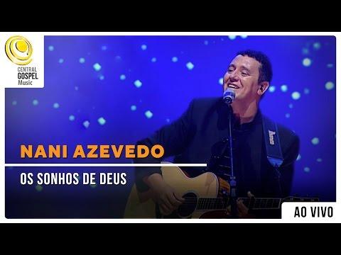 Nani Azevedo - Os Sonhos De Deus - DVD Excelência