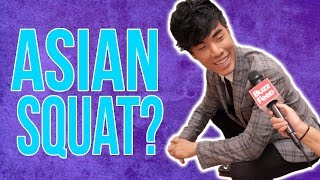 Can You Asian Squat?