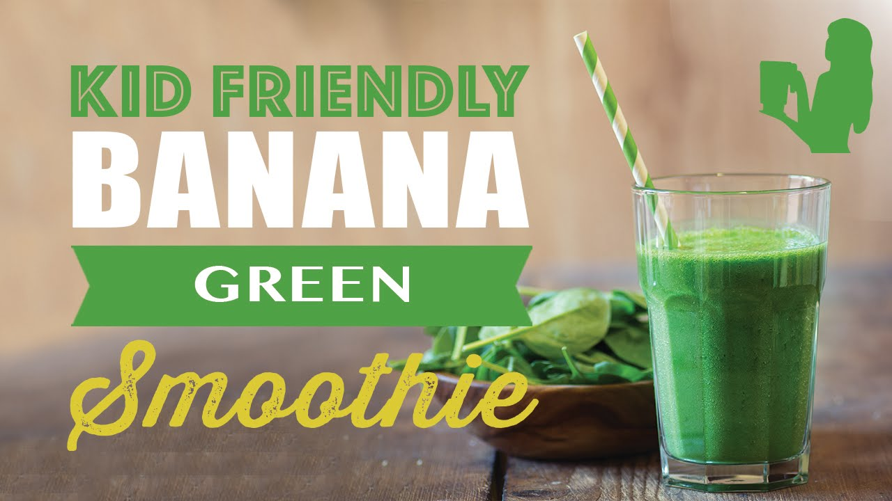 Kid Friendly Banana Green Smoothie recipe made using a Vitamix or ...