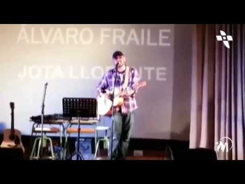 Thumbnail of video Una sola convicción (Álvaro Fraile) en vivo