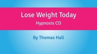 Lose Weight Today Hypnosis CD By Thomas Hall
