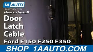 How To Install Replace Door Latch Cable Ford F150 F250