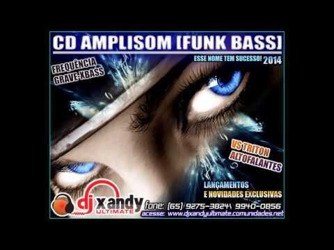 AMPLISOM VS TRITON FUNK BASS 2014] DJ XANDY ULTIMATE [CD OFICIAL COMPLETO]
