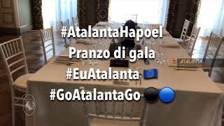 Q3 Preliminari Atalanta-Hapoel Haifa, il pranzo di gala