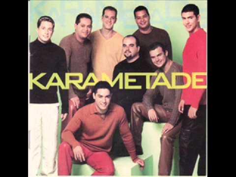 Karametade - Não Sei Se Te Aceito