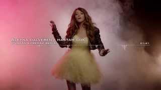 Aleyna Dalveren - Hastam Çok (Remix)
