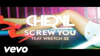 Cheryl ft. Wretch 32 - Screw You