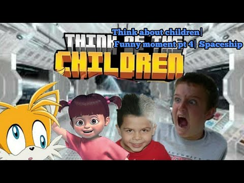 Think about children|Funny moment pt 4 (Finals)| Spaceship,Failed, Epic battle