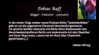 Gedankenfieber Podcast 1 Chemtrail-Verschwörungstheorie Jörg Lorenz Tobias Raff Interview 2013