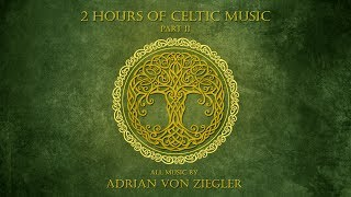 2 Hours of Celtic Music by Adrian von Ziegler - Part 2