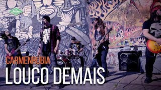 Carmenrubia - Louco Demais (Videoclipe Oficial)