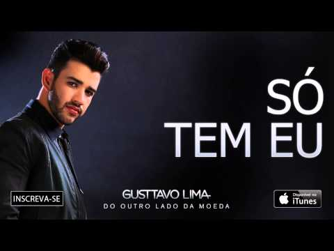 Gusttavo Lima - Só tem eu - (Áudio Oficial)