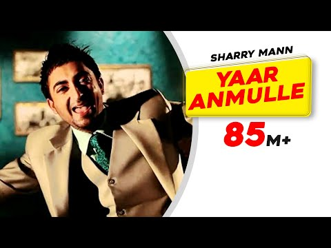 Yaar Anmulle - Sharry Mann