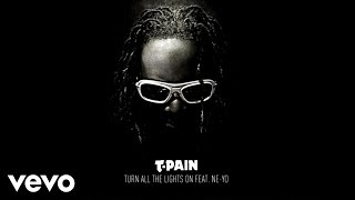 T-Pain Ne Yo - Turn All The Lights On