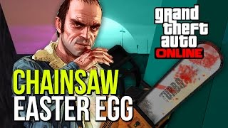 GTA 5: CHAINSAW EASTER EGG! HOW TO GET THE CHAINSAW IN GTA