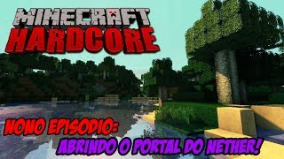 Minecraft HARDCORE #09 - Conseguiremos abrir o portal do Nether?