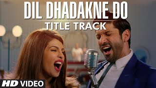 Dil Dhadakne Do Movie Title Song