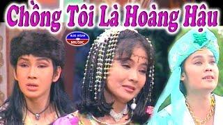 Cai Luong Chong Toi La Hoang Hau