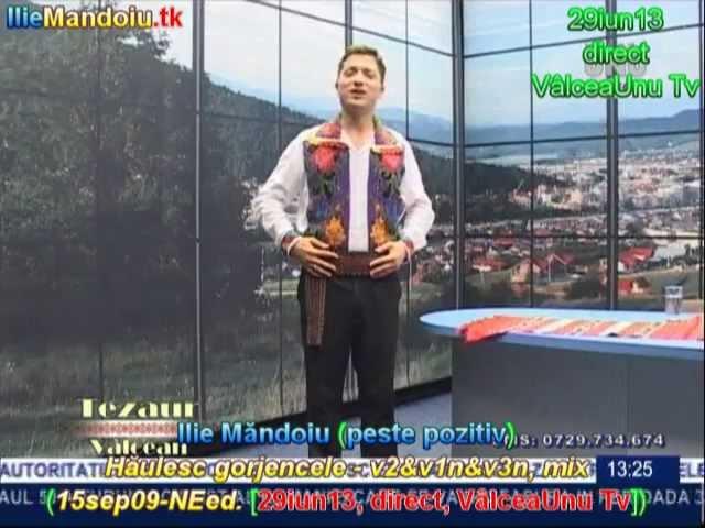 Ilie Mandoiu - Haulesc gorjencele - v2n&v1n&v3n, mix (15sep09-NEed. [29iun13, direct, ValceaUnu Tv])