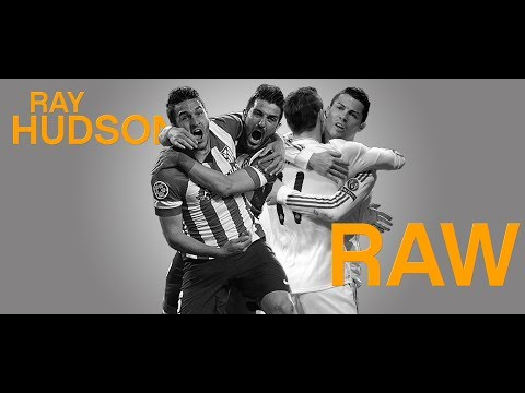 Ray Hudson Raw: Champions League Final a Tale of One City, Two Teams
