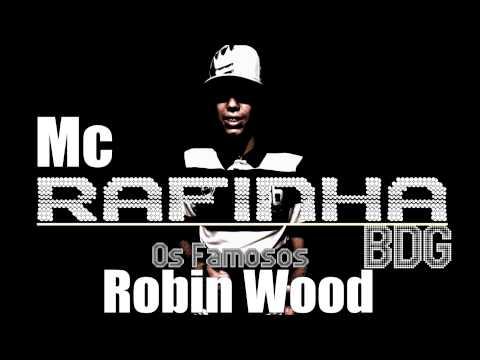 MC RAFINHA BDG - Os Famosos Robin Wood ♫♪ [ DJ LIMAH MPC  ]