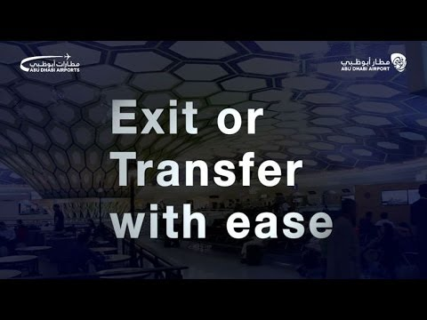 Exit or Transfer from Abu Dhabi International Airport with ease